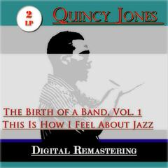 The Birth of a Band, Vol. 1 / This Is How I Feel About Jazz