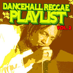 Dancehall Reggae Playlist Vol.2