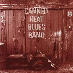 Canned Heat Blues Band [Original Recording Remastered]