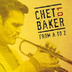 Chet Baker from A to Z