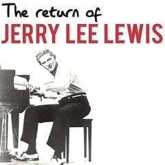 The Return of Jerry Lee Lewis