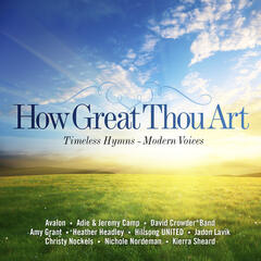 How Great Thou Art: Timeless Hymns - Modern Voices
