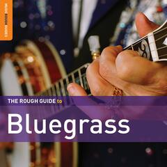 Rough Guide To Bluegrass (Second Edition)