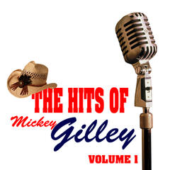The Hits Of Mickey Gilley Volume 1