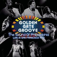 Golden Gate Groove: The Sound Of Philadelphia in San Francisco - 1973