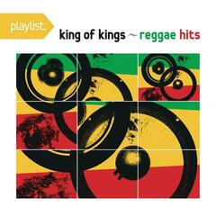 Playlist: King Of Kings - Reggae Hits