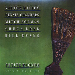 Petite Blonde (feat. Victor Bailey, Dennis Chambers, Mitch Forman & Chuck Loeb)