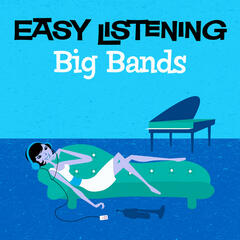 Easy Listening: Big Bands