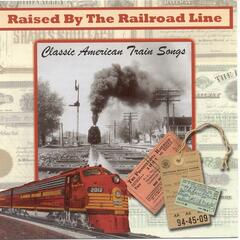 Raised By The Railroad Line