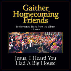Jesus, I Heard You Had a Big House Performance Tracks