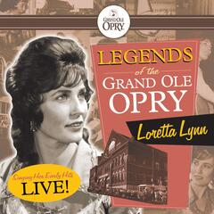 Legends of the Grand Ole Opry:  Loretta Lynn