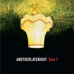 Late Night Tales: Another Late Night - Zero 7 [Remastered] (Remastered)