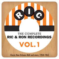 The Complete Ric & Ron Recordings, Vol. 1: Classic New Orleans R&B And More, 1958-1965