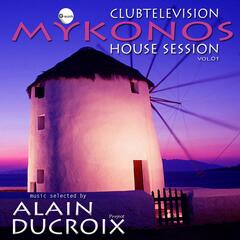 Clubtelevision Mykonos  House  Session, Vol. 1