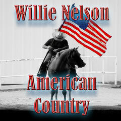 American Country - Willie Nelson