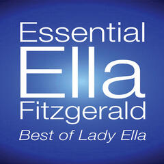 Essential Ella Fitzgerald: Best Of Lady Ella