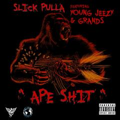 Ape Shit (feat. Young Jeezy, Grands of the Congressmen & Prod By Izze the Producer)