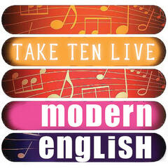 Modern English: Take Ten (Live)