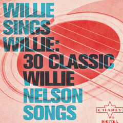 Willie Sings Willie: 30 Classic Willie Nelson Songs