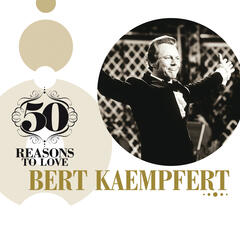 50 Reasons To Love: Bert Kaempfert