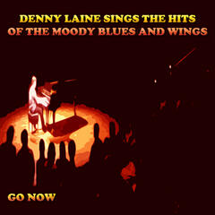Denny Laine Sings the Hits of the Moody Blues and Wings (Go Now)