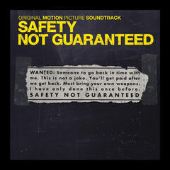 Safety Not Guaranteed (Original Motion Picture Soundtrack)