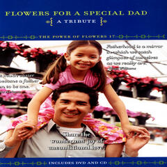 Flowers For A Special Dad - The Power Of Flowers 21
