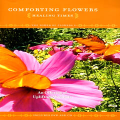Comforting Flowers (Healing Times) - The Power Of Flowers 9