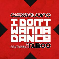 I Don't Wanna Dance (feat. Taboo)