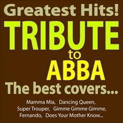 Greatest Hits - Abba Tribute - the Best Covers...