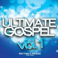 Ultimate Gospel Vol. 1 Rhythm & Praise (Spirit Rising)
