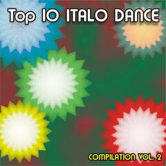 Top 10 Italo Dance Compilation, Vol. 2
