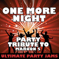 One More Night (Party Tribute to Maroon 5) – Single