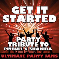 Get It Started (Party Tribute to Pitbull & Shakira) – Single