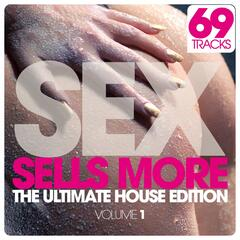 SEX Sells More - The Ultimate House Edition, Vol. 1