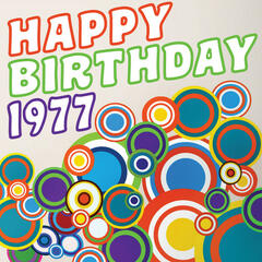 Happy Birthday 1977