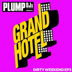 Plump DJs present Dirty Weekend EP 3