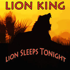 Lion King: Lion Sleeps Tonight
