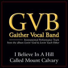 I Believe in a Hill Called Mount Calvary Performance Tracks