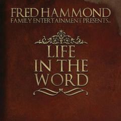 Fred Hammond Family Entertainment Presents: Life in the Word