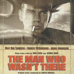 The Man Who Wasn't There - OST