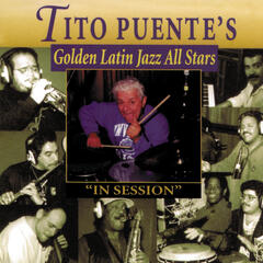 Tito Puente's Golden Latin Jazz All Stars In Session