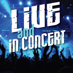 Live and in Concert