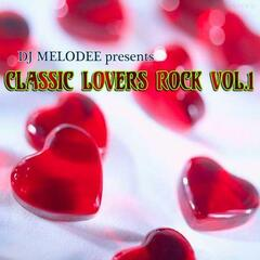 DJ Melodee Presents Classic Lovers Rock, Vol. 1