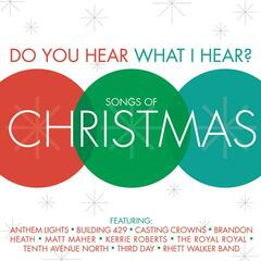 Do You Hear What I Hear?  Songs Of Christmas