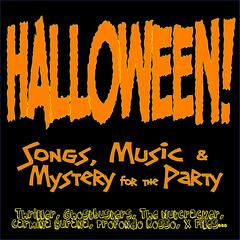 Halloween! Songs, Music & Mystery for the Party