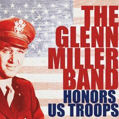 The Glenn Miller Band Honors the US Troops