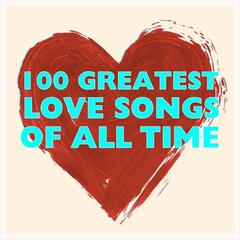 100 Greatest Love Songs Of All Time