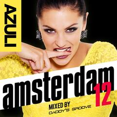 Azuli Amsterdam '12 mixed by Daddy's Groove