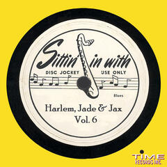 Sittin in with Harlem, Jade and Jax, Vol 6